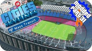 Cities Skylines Gameplay: CAMP NOU ON THE BEACH Cities: Skylines Mods MASS TRANSIT DLC Part 31