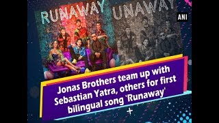 Jonas Brothers team up with Sebastian Yatra, others for first bilingual song 'Runaway'