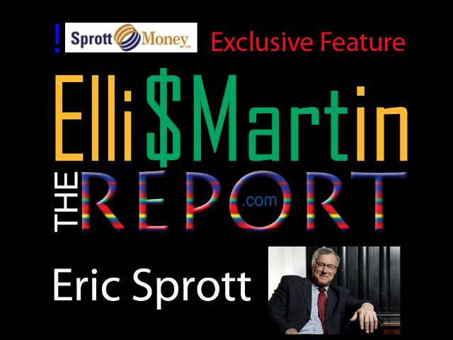 Ellis Martin Report with Sprott Money's CEO Eric Sprott