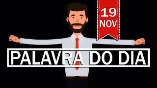 PALAVRA DE DEUS PARA HOJE, DIA 19 DE NOVEMBRO   ANIMA GOSPEL
