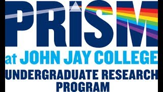 PRISM at John Jay: Program for Research Initiatives for Science Majors
