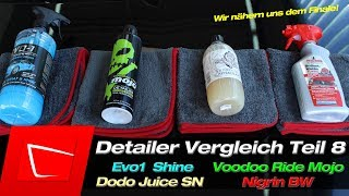 Detailer Vergleich Test #8 Evo1 Ultimate Spray & Shine Nigrin BW Turbo Dodo Juice Supern.Voodoo Ride