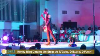 KENNY BLAQ on Stage at D'Good, D,Bash, D'Funny