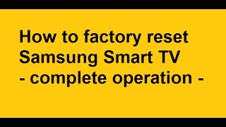 How to Factory Reset Samsung Smart TV   complete operation