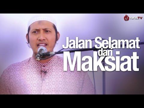 Khutbah Jum'at: Jalan Selamat Dari Maksiat - Ustadz Zaid Susanto, Lc.