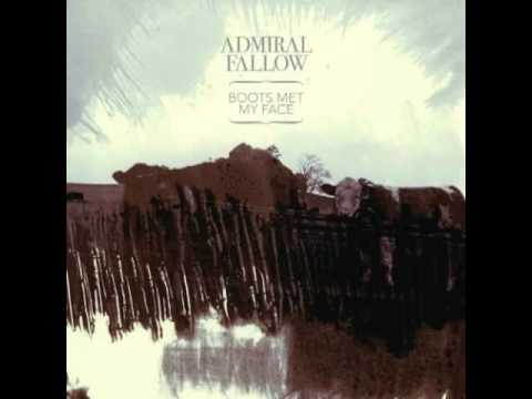 Admiral Fallow - Bomb Through The Town