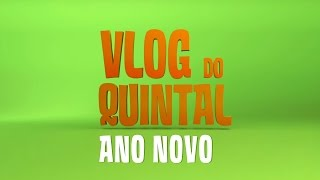 Vlog do Quintal - Ano Novo 2017