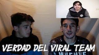 LA VERDAD DEL VIRAL TEAM. (Reacción)  from Los Mismos De Siempre