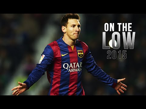 Lionel Messi ● On The Low - Skills & Goals 2015   HD