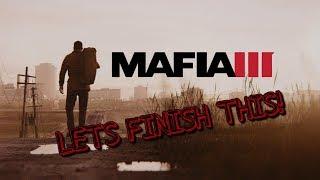 LETS FINISH THIS! MAFIA 3