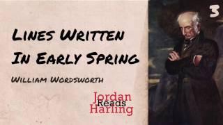 Lines Written in Early Spring - William Wordsworth (Poetry reading) | Jordan Harling Reads