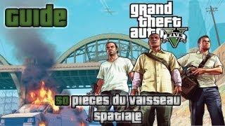 Grand Theft Auto V - Guide 01 - Obtenir les 50 pièces du Vaisseau Spatial [FR]