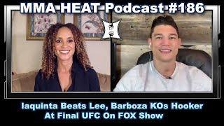 MMA H.E.A.T. Podcast #186: Iaquinta Beats Lee, Barboza KOs Hooker At Final UFC On FOX Show