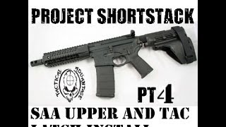 Building the Ultimate Lightwieght AR Pistol, PT4, Upper Reciever overview and  TacLatch Install
