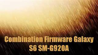 Combination Firmware Galaxy S6 SM-G920A