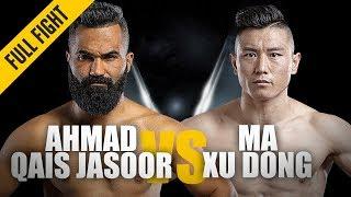 ONE: Full Fight   Ahmad Qais Jasoor vs. Ma Xu Dong   Thunderous Punches   October 2018