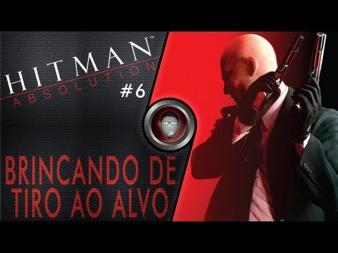 Hitman Absolution #6 - Brincando De Tiro Ao Alvo - By Tuttão