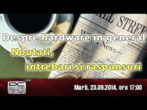 Live - Despre hardware in general - noutati/discutii