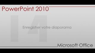 Formation Power Point 2010 - Partie 14 -  Enregistrer votre diaporama