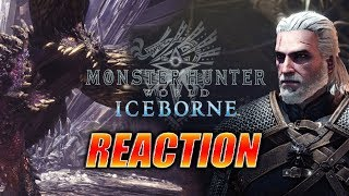 MAX REACTS: Geralt, IceBorne Expansion & More - Monster Hunter World
