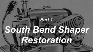 South Bend Shaper Restoration   Part 1