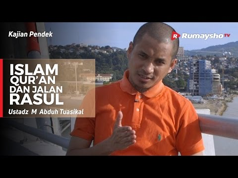 Jalan Lurus itu Islam, Qur'an dan Jalan Rasul - Ustadz M Abduh Tuasikal