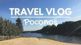 TRAVEL VLOG | Poconos
