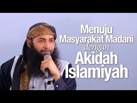 Ceramah Agama: Masyarakat Madani dengan Akidah Islamiyyah - Ustadz Dr. Syafiq Riza Basalamah, M.A.