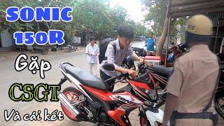 Thanh Niên Cứng Lái SONIC 150R Ra Đường Gặp Phải CSGT & Cái Kết | Lê Hoàng Tú
