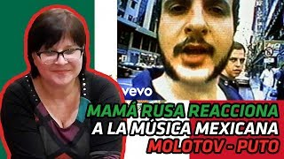RUSSIAN MOM REACTS TO MEXICAN MUSIC | Molotov - Puto | REACTION