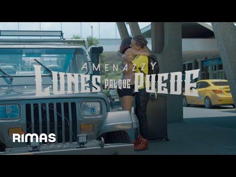 0 - Amenazzy - Lunes Pal Que Puede (Official Video)