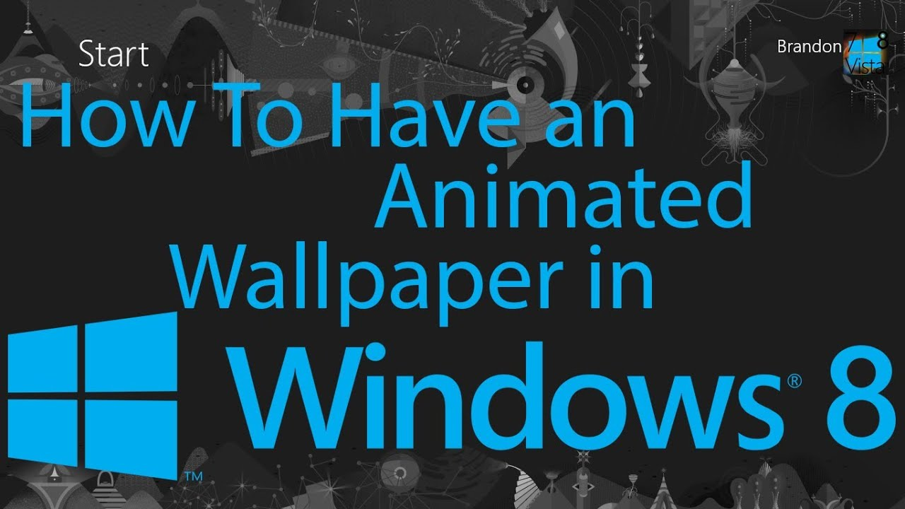 How to have an animated wallpaper in windows 8 youtube - How to get moving wallpapers on pc ...