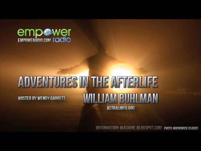 William Buhlman | Adventures in the Afterlife, Apr 04, 2013