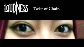 Watch Loudness Twist Of Chain video