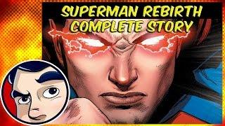"""Superman Rebirth """"New Superman Origin"""" - Complete Story"""