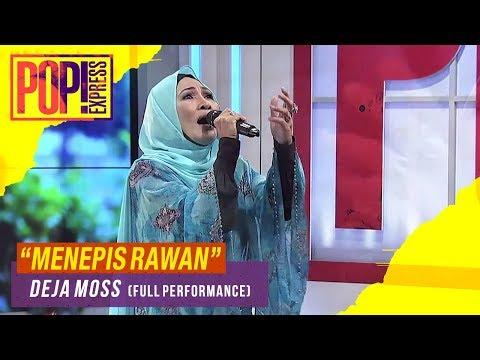 Download Pop! Express : Deja Moss - Menepis Rawan Full Performance Mp4 baru