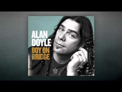 Alan Doyle - Ive Seen A Little