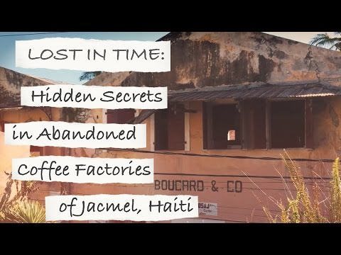 Travel Video: In Jacmel Haiti, Abandoned Factories become Hidden Art Galleries