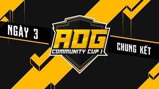 【AOG COMMUNITY CUP 1】 NGÀY THI ĐẤU THỨ 3