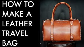 How to Make a Leather Travel Bag DIY- Tutorial and Pattern Download