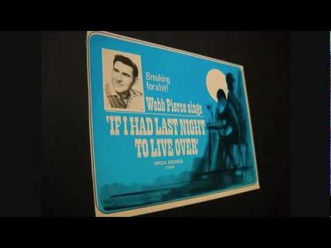 Webb Pierce - If I Had Last Night To Live Over