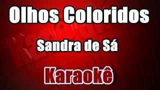 Olhos Coloridos Sandra De Sá Karaokê