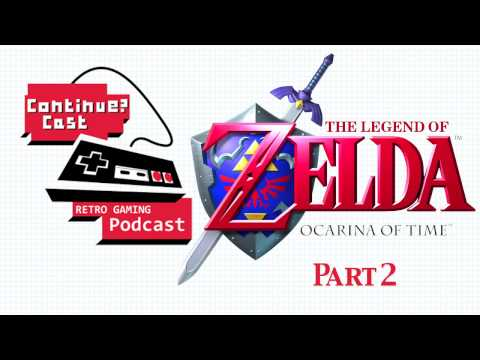 ContinueCast - #18 The Legend of Zelda: Ocarina of Time Part 2