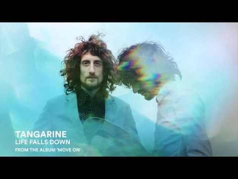 Tangarine - Life Falls Down
