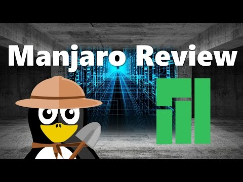 Why Manjaro 17 is Getting Popular - Distro Review 2017
