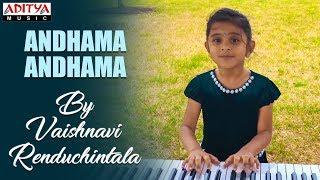 Andhama Andhama Cover Song by Vaishnavi Renduchintala