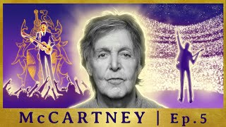 McCartney | Ep 5: SIR PAUL