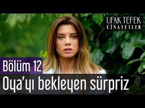 Ufak Tefek Cinayetler 12. Bölüm - Oya'yı Bekleyen Sürpriz