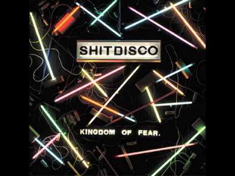 Shitdisco - Kingdom Of Fear - Full Album