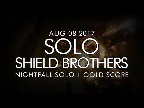 Destiny -  Solo Shield Brothers Nightfall (Gold) - August 8, 2017 - Weekly NF Solo